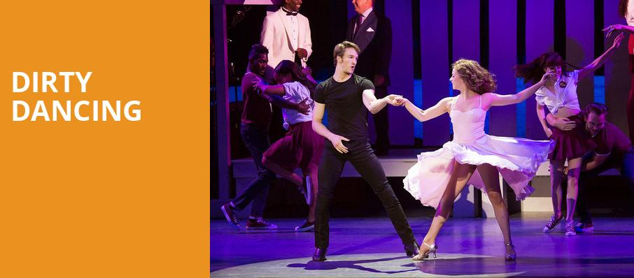 Dirty Dancing, Fox Performing Arts Center, Los Angeles