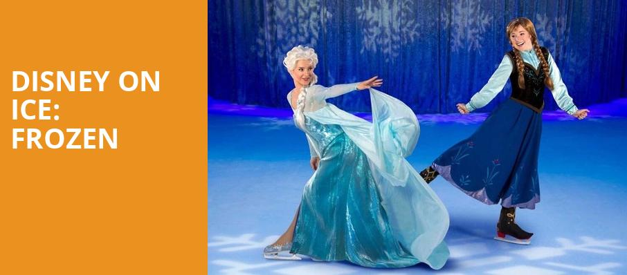 Disney On Ice Frozen, Citizens Business Bank Arena, Los Angeles