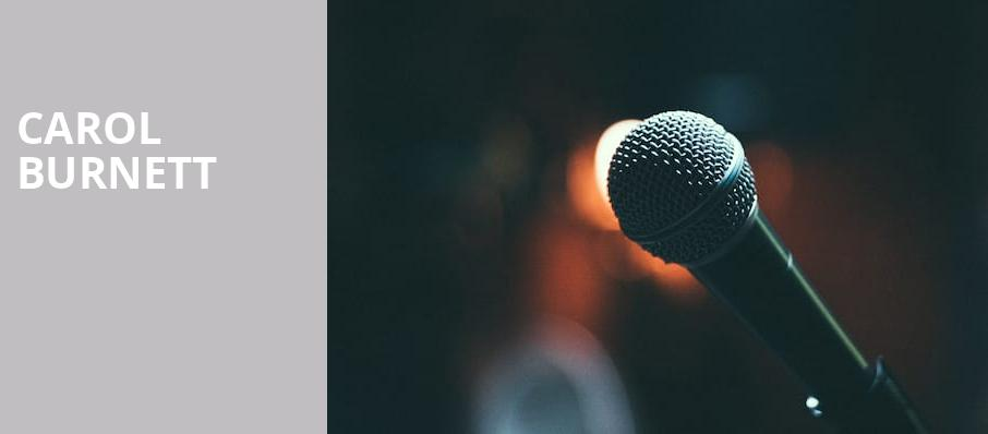 Carol Burnett, Saban Theater, Los Angeles