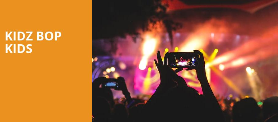 Kidz Bop Kids, Honda Center Anaheim, Los Angeles