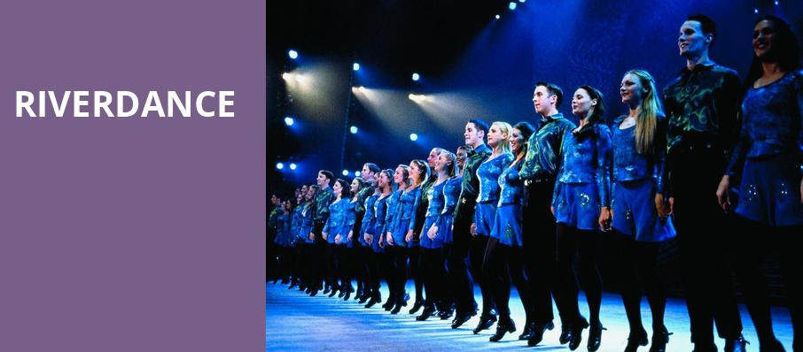 Riverdance, Fred Kavli Theatre, Los Angeles
