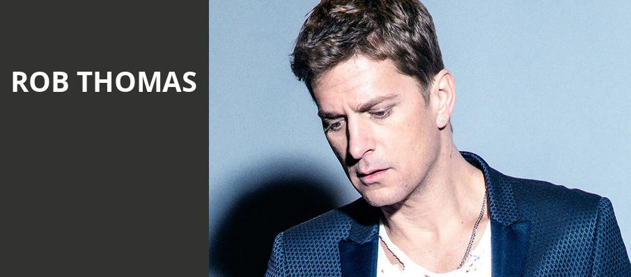 Rob Thomas, Fox Performing Arts Center, Los Angeles