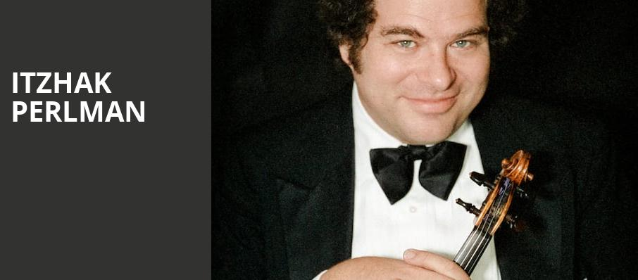 Itzhak Perlman, Valley Performing Arts Center, Los Angeles