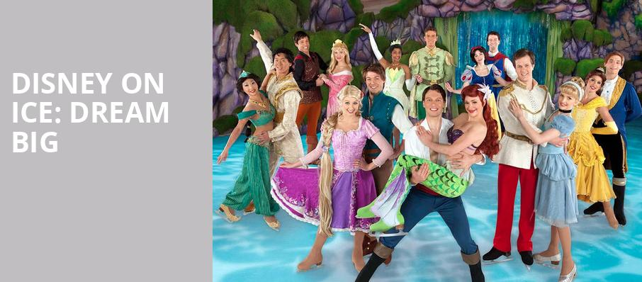 Disney On Ice Dream Big, Citizens Business Bank Arena, Los Angeles