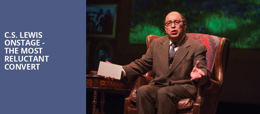 CS Lewis Onstage The Most Reluctant Convert, Fred Kavli Theatre, Los Angeles