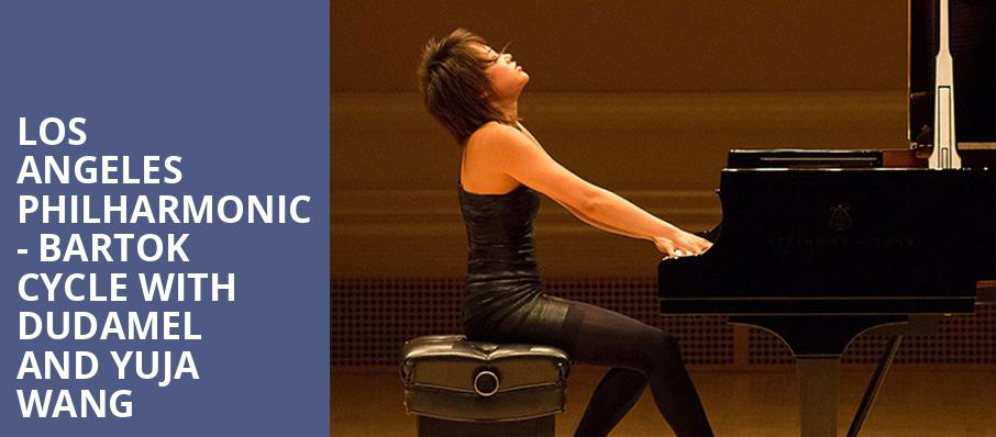 Los Angeles Philharmonic Bartok Cycle with Dudamel and Yuja Wang, Walt Disney Concert Hall, Los Angeles
