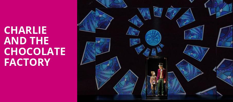 Charlie and the Chocolate Factory, Ahmanson Theater, Los Angeles