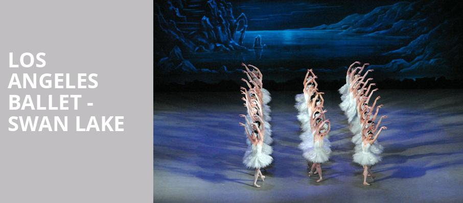 Los Angeles Ballet Swan Lake, Alex Theatre, Los Angeles