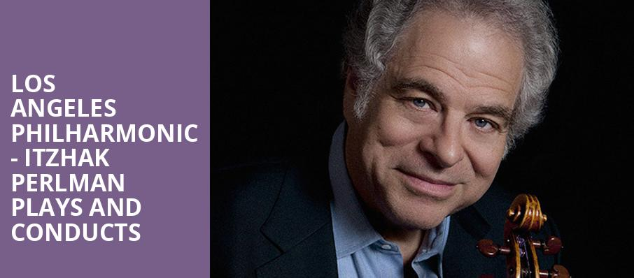 Los Angeles Philharmonic Itzhak Perlman Plays and Conducts, Walt Disney Concert Hall, Los Angeles