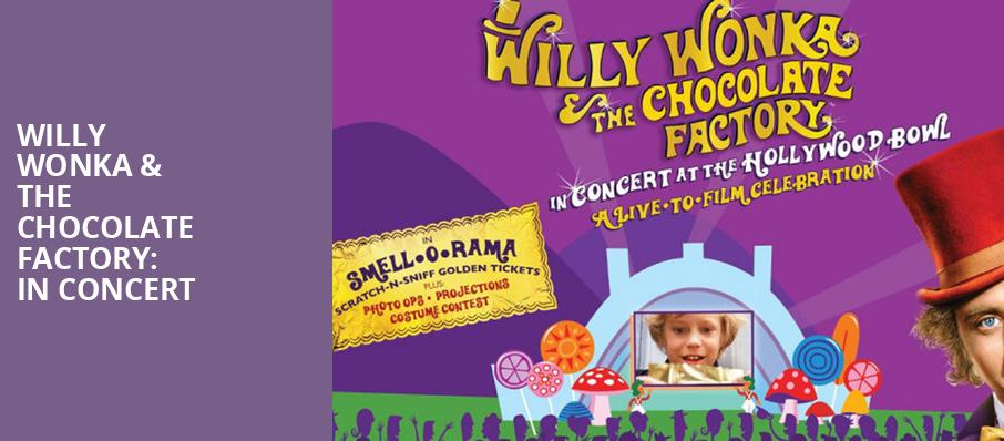 Willy Wonka The Chocolate Factory In Concert, Hollywood Bowl, Los Angeles