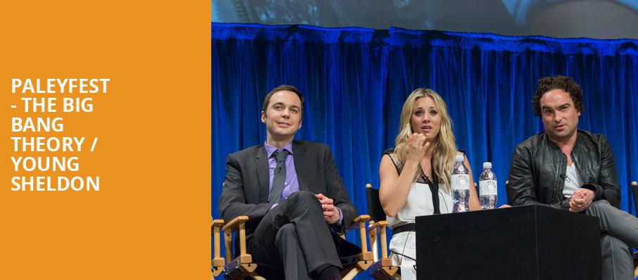 Paleyfest The Big Bang Theory Young Sheldon, Dolby Theatre, Los Angeles
