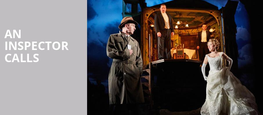An Inspector Calls, Wallis Annenberg Center for the Performing Arts, Los Angeles