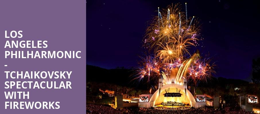 Los Angeles Philharmonic Tchaikovsky Spectacular with Fireworks, Hollywood Bowl, Los Angeles