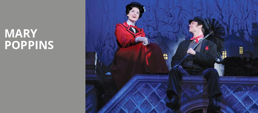 Mary Poppins, Pechanga Entertainment Center, Los Angeles