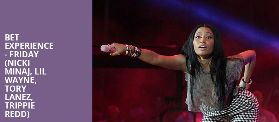 BET Experience - Friday (Nicki Minaj, Lil Wayne, Tory Lanez