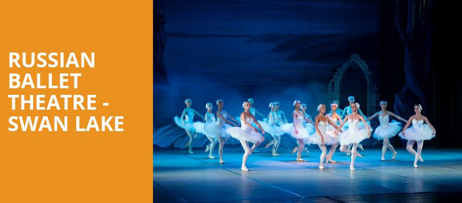 Russian Ballet Theatre Swan Lake, Fox Performing Arts Center, Los Angeles