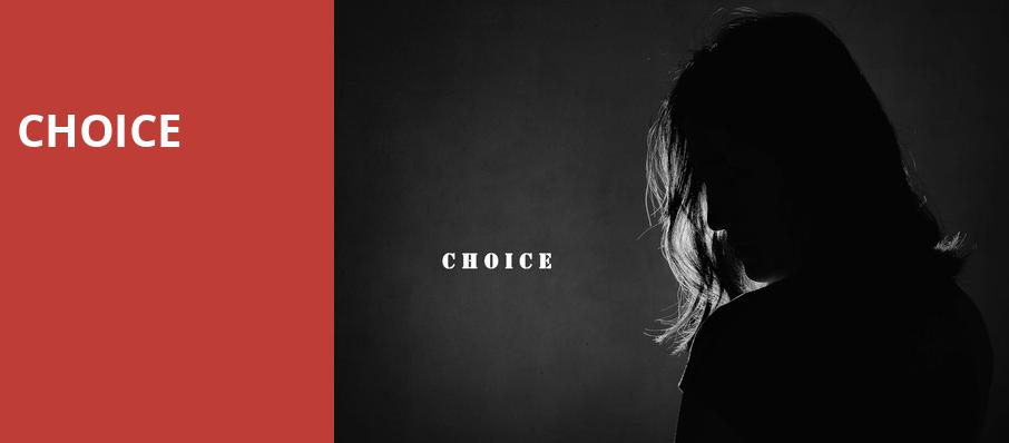 Choice, Beverly Hills Playhouse, Los Angeles