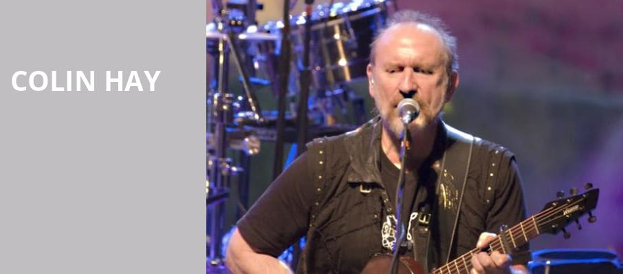 Colin Hay, Saban Theater, Los Angeles