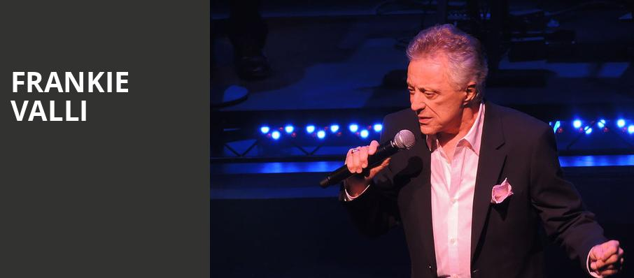 Frankie Valli, Saban Theater, Los Angeles