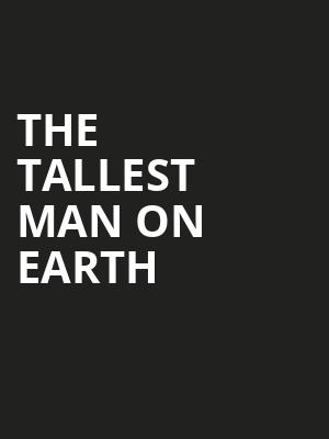 The Tallest Man on Earth Poster