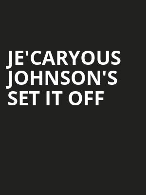 Je'Caryous Johnson's Set It Off Poster