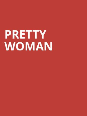 Pretty Woman, Dolby Theatre, Los Angeles