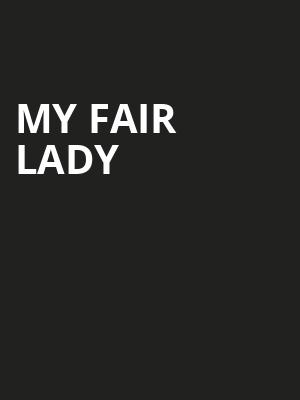 My Fair Lady, Dolby Theatre, Los Angeles